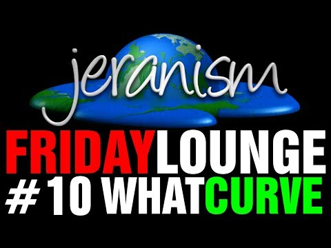 jeranism Friday Lounge #10 – What Curve? – January 17, 2020