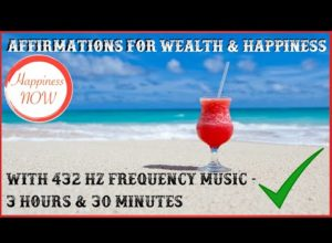 SLEEP Affirmations For Wealth & Happiness with 432 Hz Frequency Music – 3 & half hours…