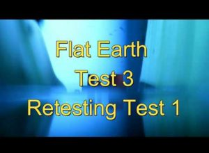 Flat Earth Test 3  Retesing Test 1