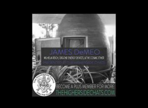 James DeMeo | Wilhelm Reich, Orgone Energy Devices, & The Cosmic Ether