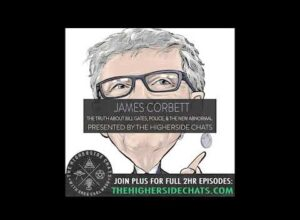 James Corbett | The Truth About Bill Gates, Police, & The New Abnormal