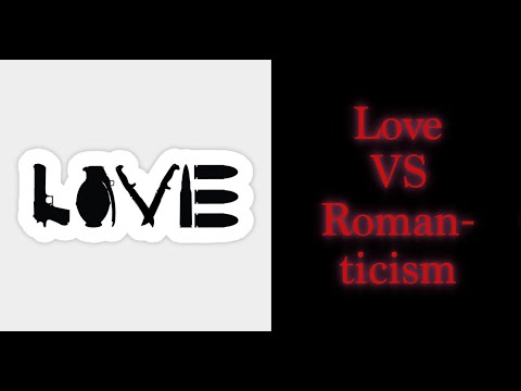 The Weaponization of Love | Romanticism (Straw Man Love)