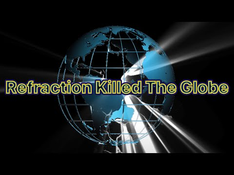 Refraction Killed The Globe