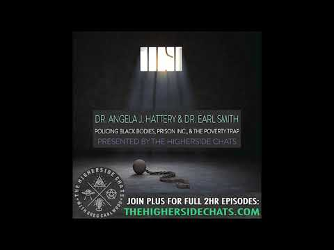 Dr. Angela J. Hattery & Dr. Earl Smith | Policing Black Bodies, Prison Inc., & The Poverty Trap