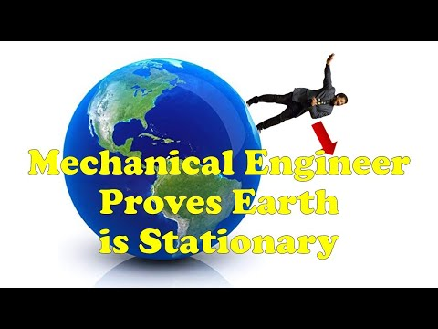 Mechanical Engineer Proves Earth is Stationary