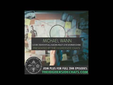 Michael Wann | Culture Creation Rituals, Hijacking Reality, & The Saturnian Scheme