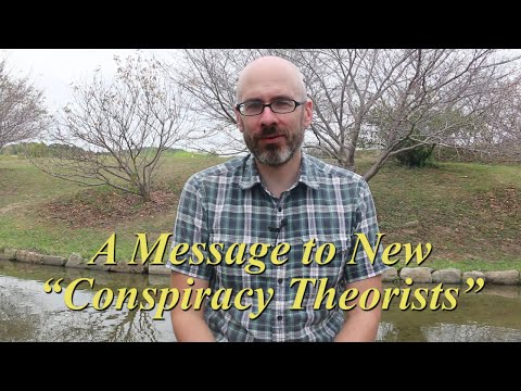 """A Message to New """"Conspiracy Theorists"""""""