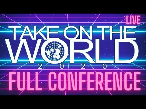 🔴 TAKE ON THE WORLD CONFERENCE 2020 REPLAY