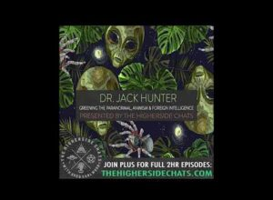 Dr. Jack Hunter | Greening The Paranormal, Animism, & Foreign Intelligence