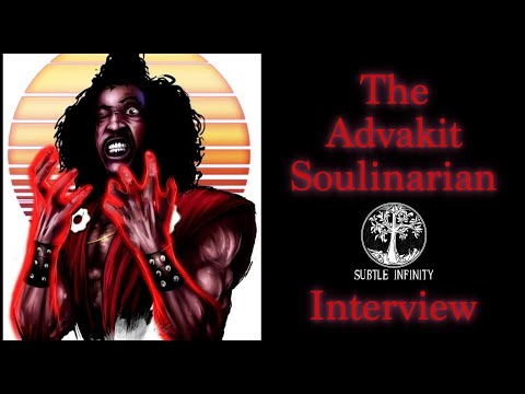 My Journey to Subtle Infinity   Steps to Moving Forward (The Advakit Soulinarian Interview)