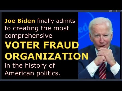 JOE BIDEN and his VOTER FRAUD ORGANIZATION – the most comprehensive organization in American history