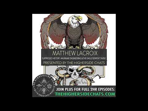 Matthew LaCroix   Suppressed History, Anunnaki Engineering, & The Eagle/Serpent Divide