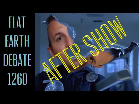 Flat Earth Debate 1260 Uncut & After Show