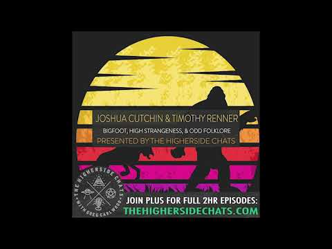Joshua Cutchin & Timothy Renner | Bigfoot, High Strangeness, & Odd Folklore