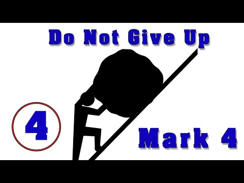 Don't Give Up. Mark 4