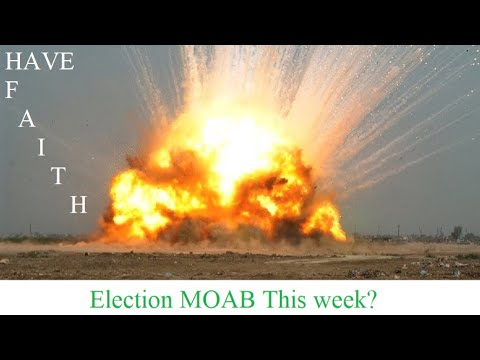 Election MOAB Likely This Week!