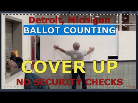 DETROIT MICHIGAN COVER-UP OF COUNTING BALLOTS – 500,000 VOTES GIVEN TO BIDEN IN 4 HRS – NO SECURITY