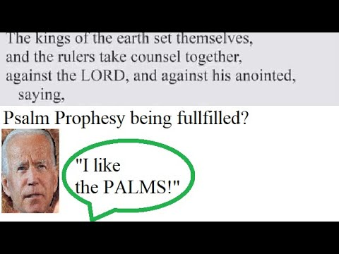 Psalm Prophesy being fulfilled now? Elect*on Update