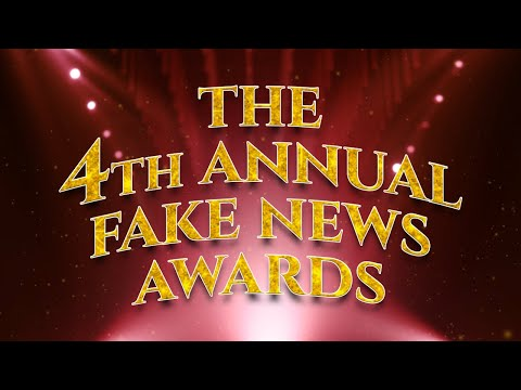 The 4th Annual Fake News Awards!
