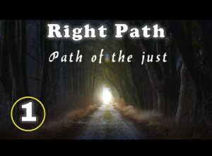 Right Path. The path of the just.
