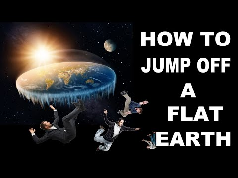 How to jump off a FLAT EARTH.  Show me the ICE WALL!!!!!!