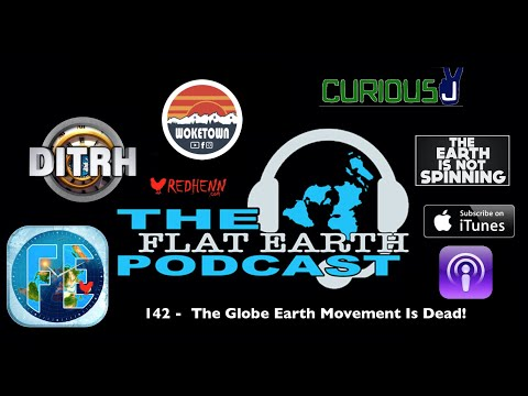 143 – The Globe Earth Movement Is Dead!
