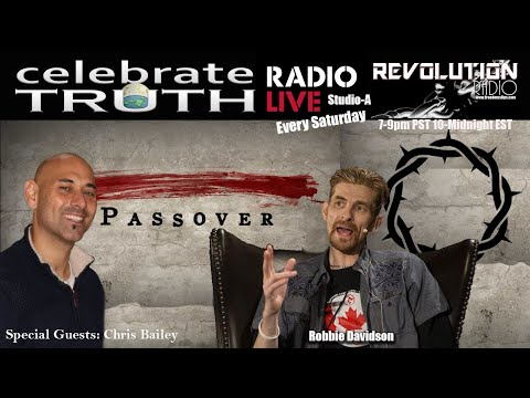 JESUS IS OUR PASSOVER with Chris Bailey | CT Radio Ep. 102