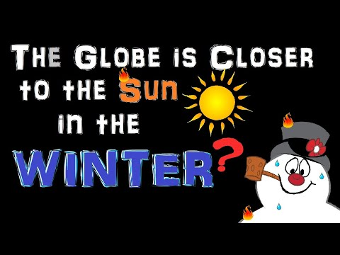 11.  The Globe is Closer to the Sun in the Winter?