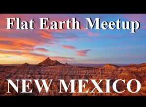 Flat Earth meetup New Mexico April 18 with Nathan Thompson ✅