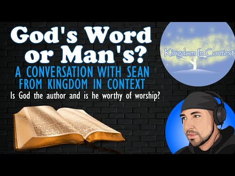 God's Word or Man's? A Conversation with Sean from Kingdom in Context