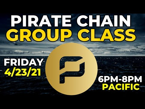 Pirate Chain (ARRR) Group Class – Friday, 4/23/21 6pm-8pm PT