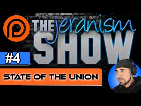 The jeranism Show #4 – State of the Union – 4/23/21