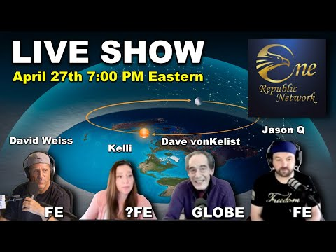 LIVE – DITRH on One Republic Network – Flat Earth 4/27/21 7:00PM Eastern