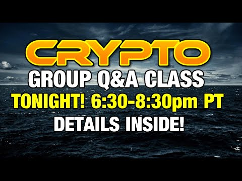 Crypto, BTC, ARRR, etc. Group Q&A 6:30pm -8:30pm PT