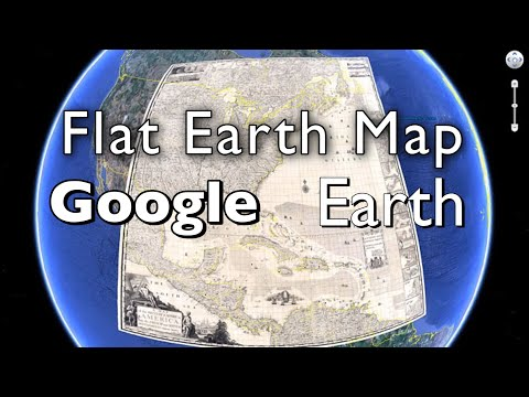 Flat Earth Maps (Google Earth)