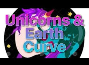 Earth Curve & Unicorns Do Not Exist