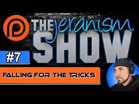 The jeranism Show #7 – Falling for the Tricks! – May 14, 2021