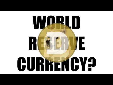 Could Dogecoin Become World Reserve Currency?
