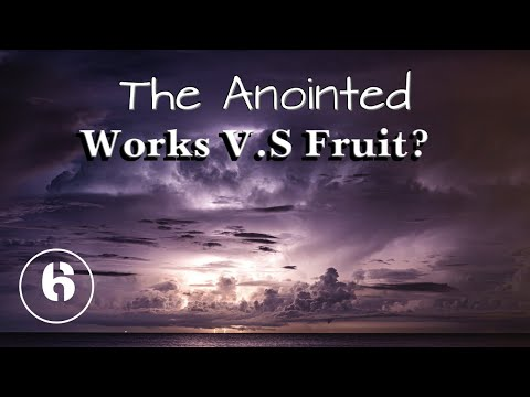 The Anointed. Works V.S Fruit what is the difference?