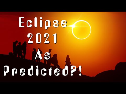 Eclipse 2021 … As Predicted?!