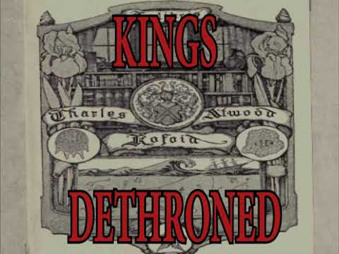 Kings Dethroned (Section 3-of-3) ~ Chapters 13-END