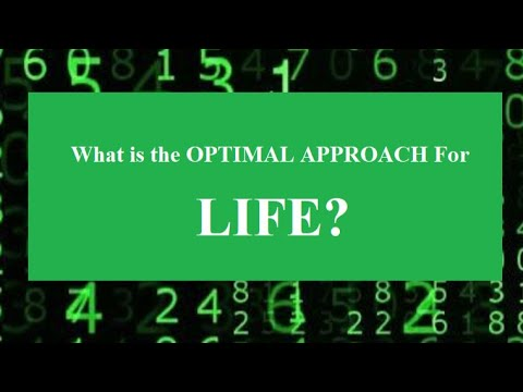 The Optimal Approach For Life