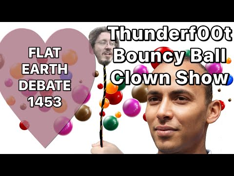 Flat Earth Debate 1453 Uncut & After Show Thunderf00t Gas Without Space & Time