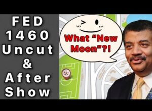 """What """"New Moon""""?! FED 1460 Uncut & After Show"""