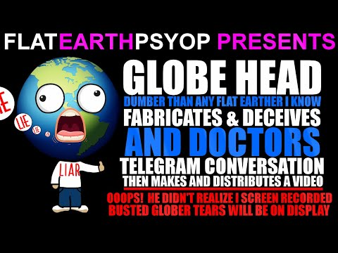 Dumbest Globe Head Ever Fabricates & Doctors a Telegram Conversation in Attempt to Shame Me – FAIL!