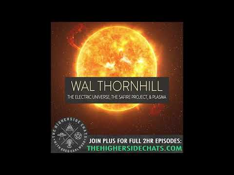 Wal Thornhill | The Electric Universe, The SAFIRE Project, & Plasma