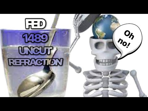 FED 1489 Uncut & After Show The Refraction Problem