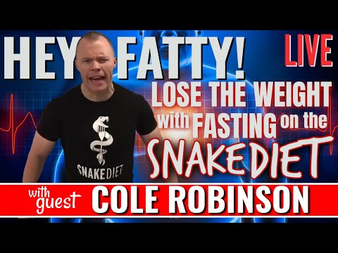 Hey Fatty! Lose the Weight on The Snake Diet! Cole Robinson on Fasting & Health!
