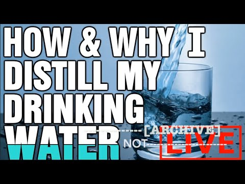 How and Why I Distill My Drinking Water – Part 1!