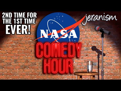 2nd Ever NASA Comedy Hour! – It's Like Watching For The 1st Time!
